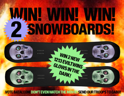 Win 2 Bataleon Evil Twin Boards!
